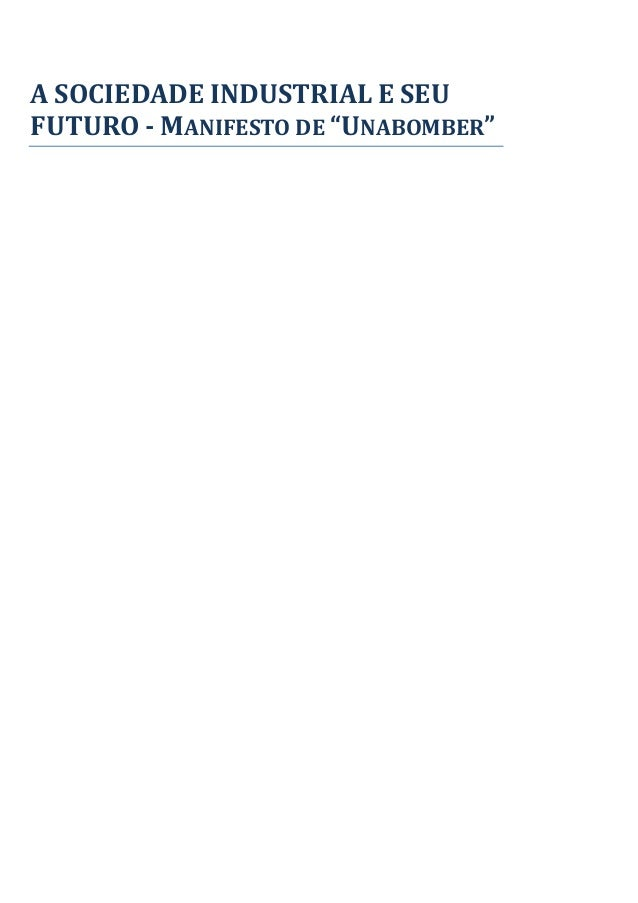 "A SOCIEDADE INDUSTRIAL E SEUFUTURO - MANIFESTO DE ""UNABOMBER"""