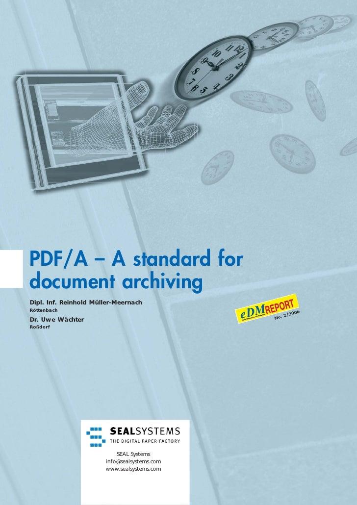 PDF/A – A standard fordocument archivingDipl. Inf. Reinhold Müller-MeernachRöttenbach                                     ...