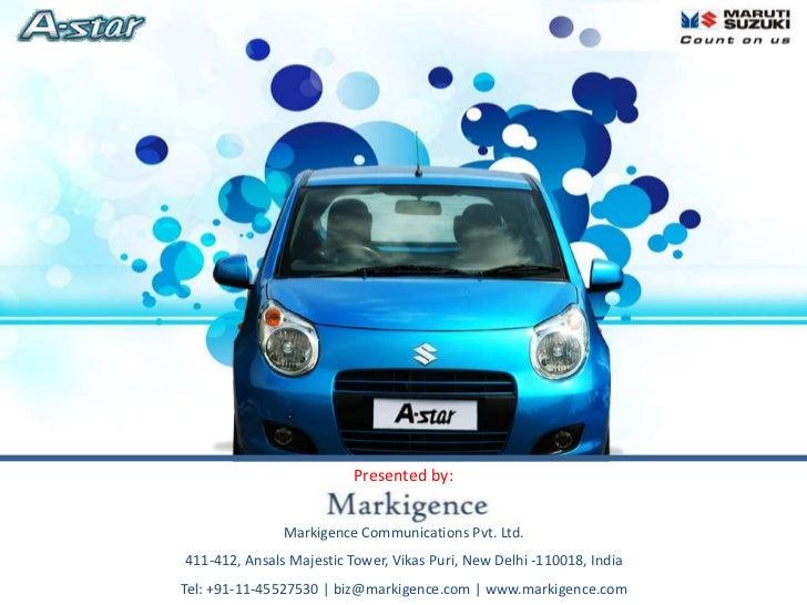 Presented by:                                                     Markigence Communications Pvt. Ltd.                     ...