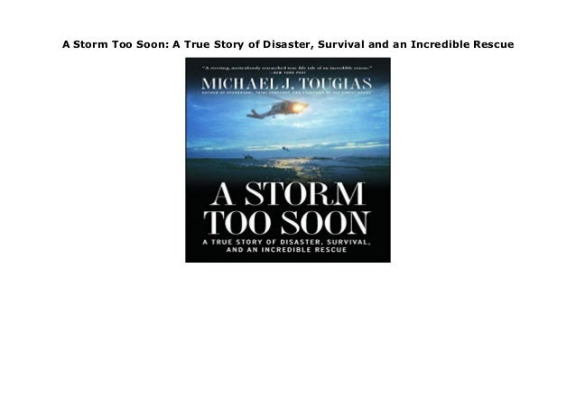 A Storm Too Soon: A True Story of Disaster, Survival and an Incredible Rescue A Storm Too Soon: A True Story of Disaster, ...