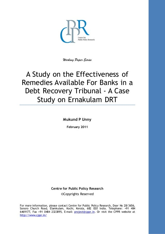 Chapter:Abstract 1 Working Paper Series A Study on the Effectiveness of Remedies Available For Banks in a Debt Recovery Tr...