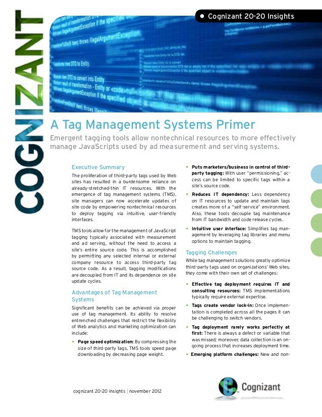 • Cognizant 20-20 InsightsA Tag Management Systems PrimerEmergent tagging tools allow nontechnical resources to more effec...