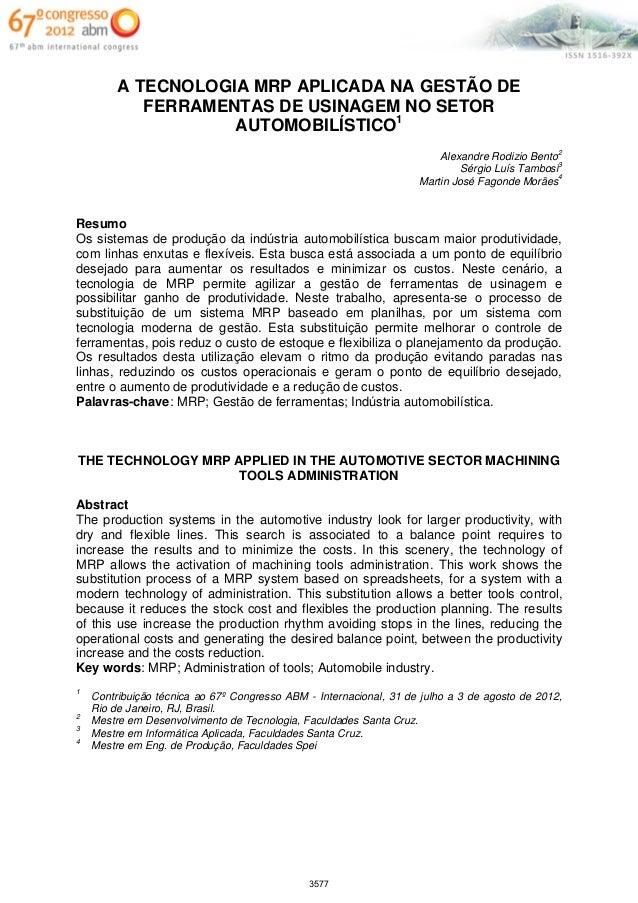 A TECNOLOGIA MRP APLICADA NA GESTÃO DE            FERRAMENTAS DE USINAGEM NO SETOR                    AUTOMOBILÍSTICO1    ...