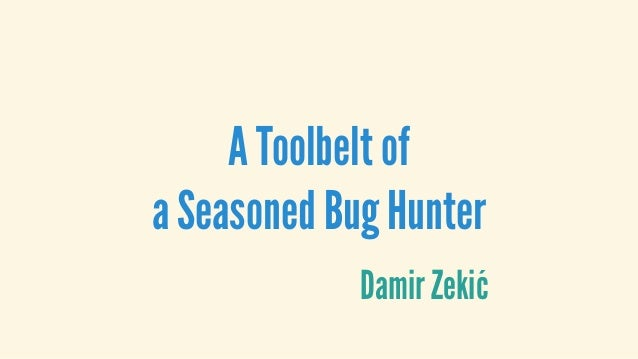 A Toolbelt of a Seasoned Bug Hunter Damir Zekić