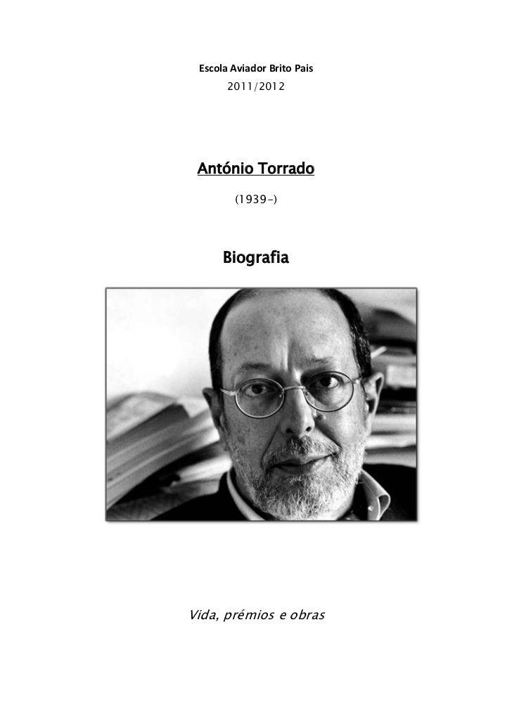 Escola Aviador Brito Pais       2011/2012 António Torrado        (1939-)      BiografiaVida, prémios e obras