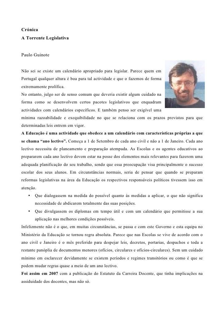 Crónica A Torrente Legislativa   Paulo Guinote   Não sei se existe um calendário apropriado para legislar. Parece quem em ...