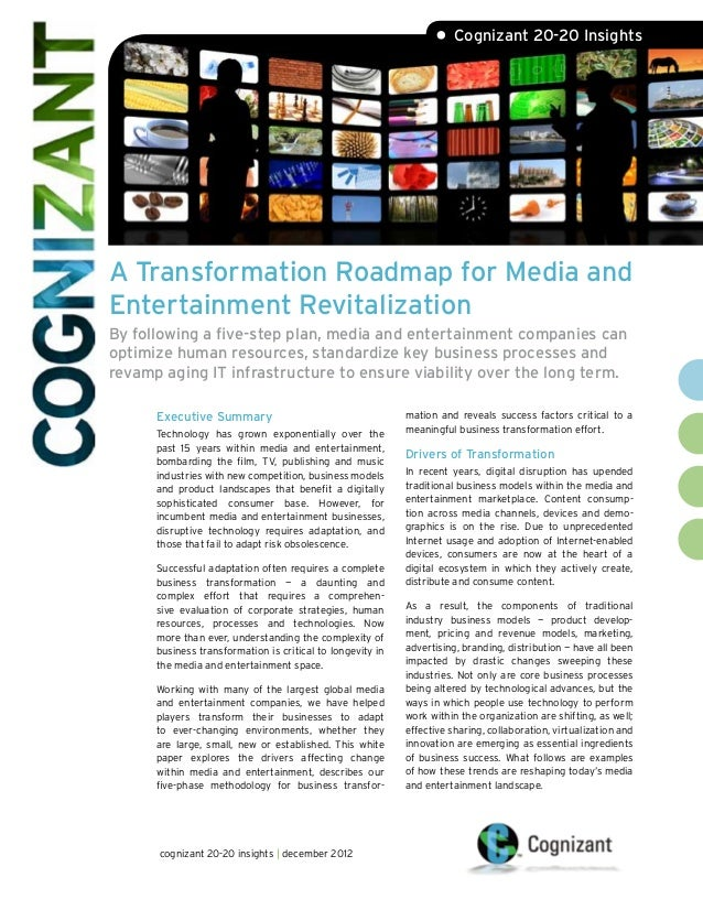 • Cognizant 20-20 InsightsA Transformation Roadmap for Media andEntertainment RevitalizationBy following a five-step plan,...