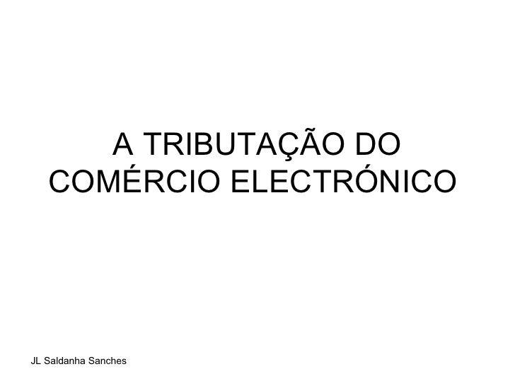 A TRIBUTAÇÃO DO COMÉRCIO ELECTRÓNICO