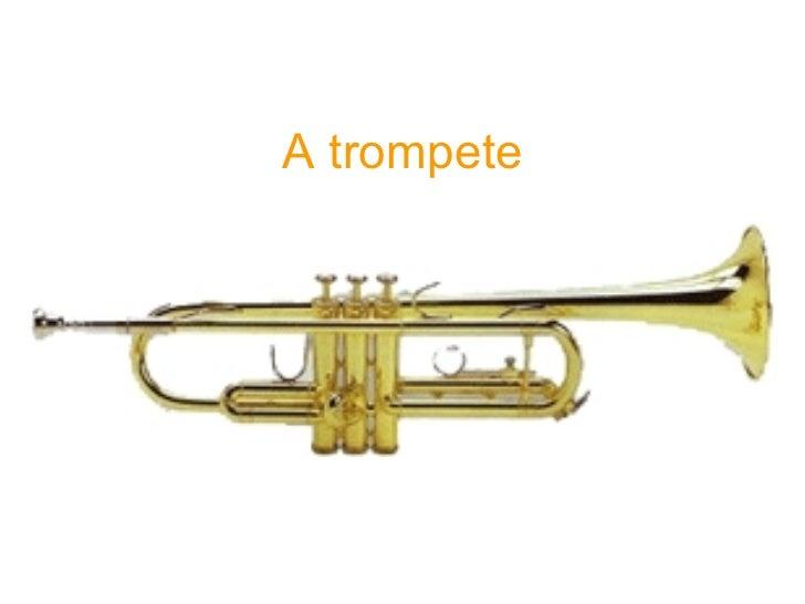 A trompete