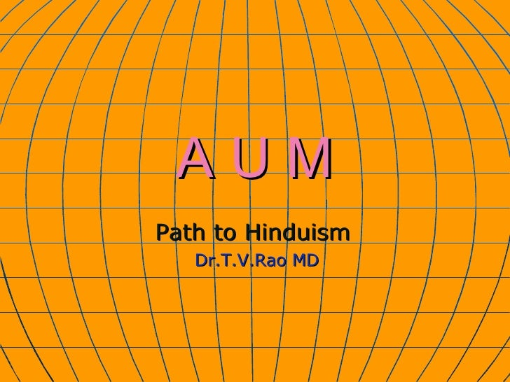A U M Path to Hinduism   Dr.T.V.Rao MD