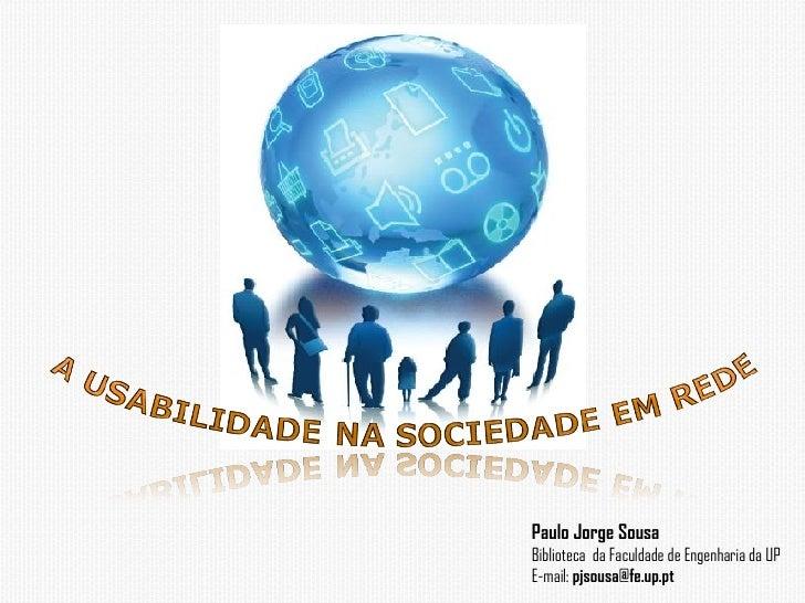 Paulo Jorge Sousa Biblioteca  da Faculdade de Engenharia da UP E-mail:  pjsousa@fe.up.pt