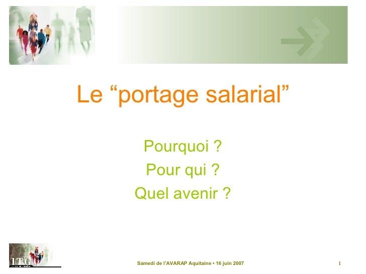 """Le """"portage salarial"""" Pourquoi ? Pour qui ? Quel avenir ?"""