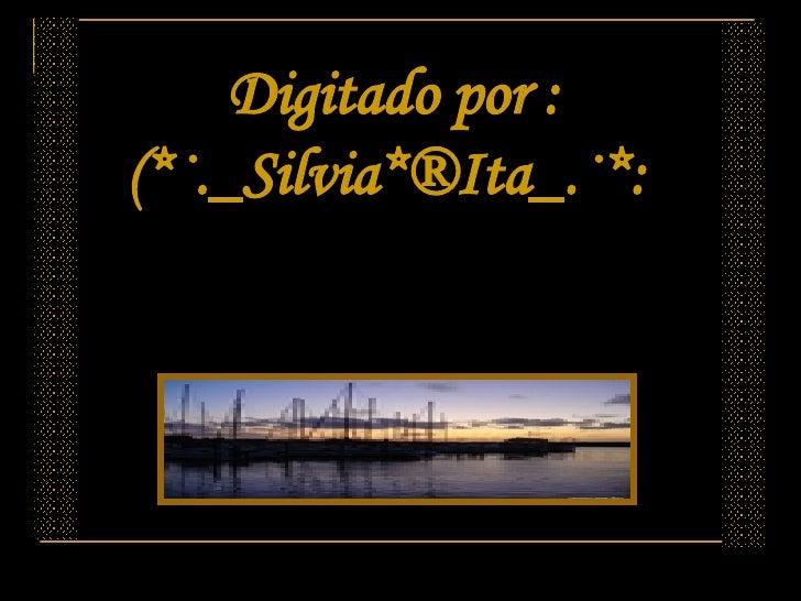 Digitado por : (*·._Silvia*®Ita_.·*: