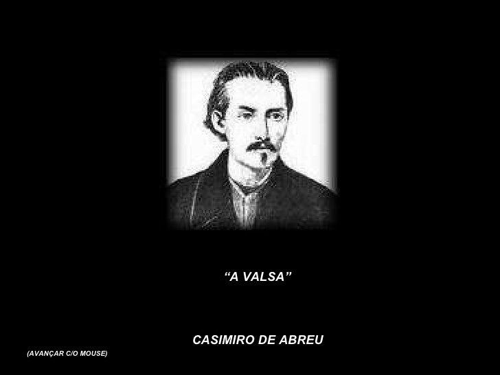 """"""" A VALSA"""" CASIMIRO DE ABREU (AVANÇAR C/O MOUSE)"""