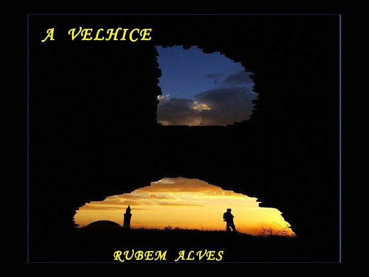 A  VELHICE RUBEM  ALVES