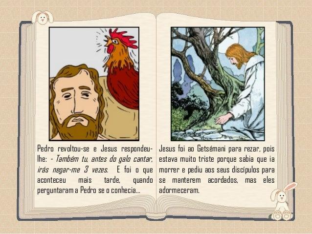 Feito por luannarj@uol.com.br Jesus foi ao Getsémani para rezar, pois estava muito triste porque sabia que ia morrer e ped...