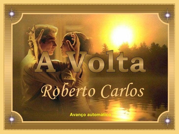 Roberto Carlos A Volta Avanço automático