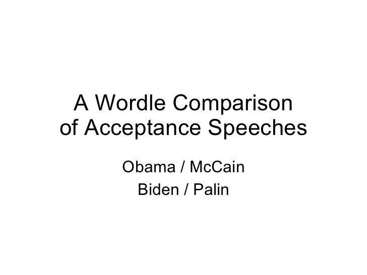 A Wordle Comparison of Acceptance Speeches Obama / McCain Biden / Palin