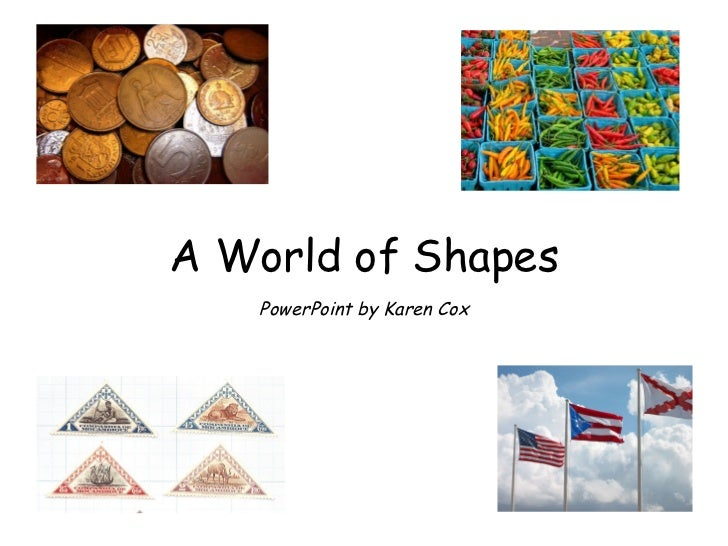 A World of Shapes PowerPoint by Karen Cox