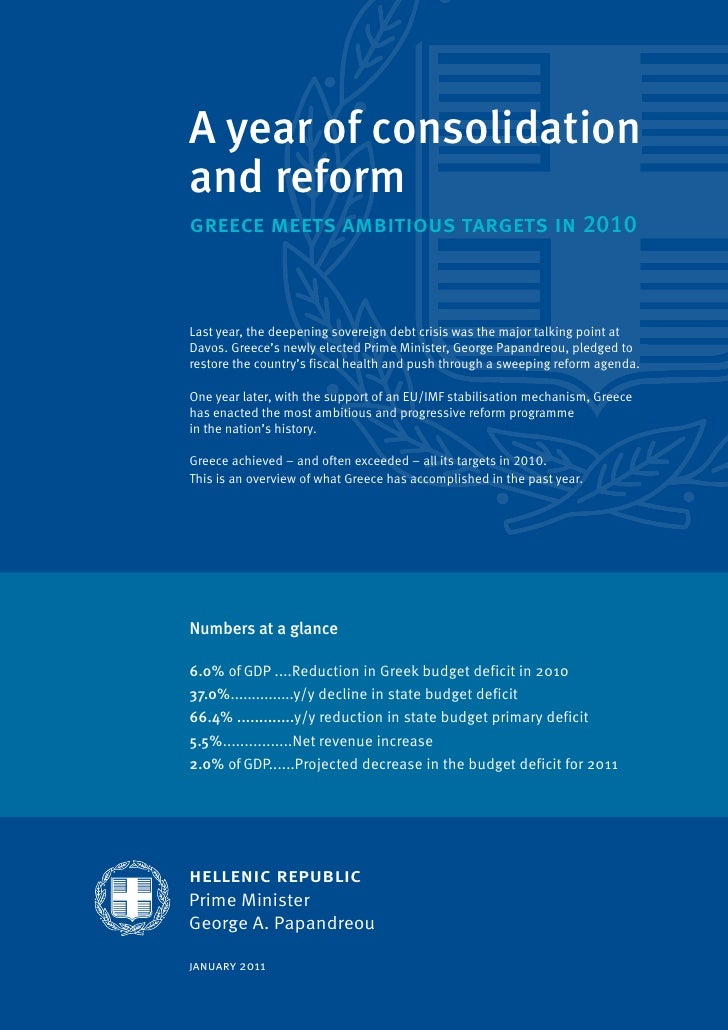 A year of consolidationand reformgreece meets ambitious targets in 2010Last year, the deepening sovereign debt crisis was ...