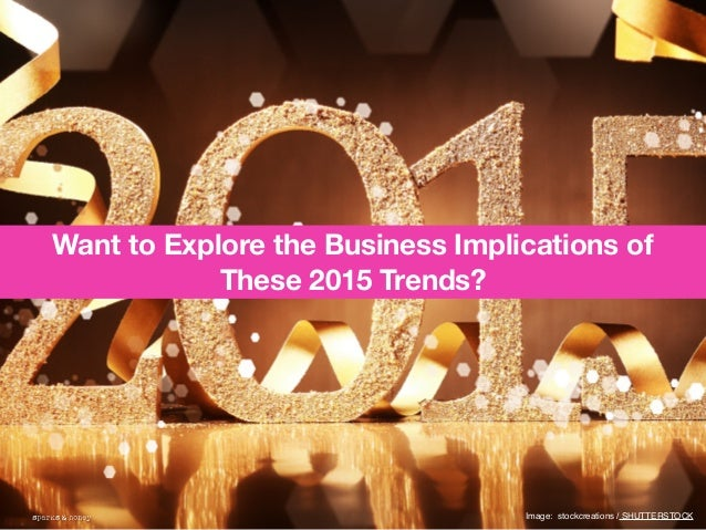 AGENCY OF RELEVANCE Want to Explore the Business Implications of These 2015 Trends? Image: stockcreations / SHUTTERSTOCK