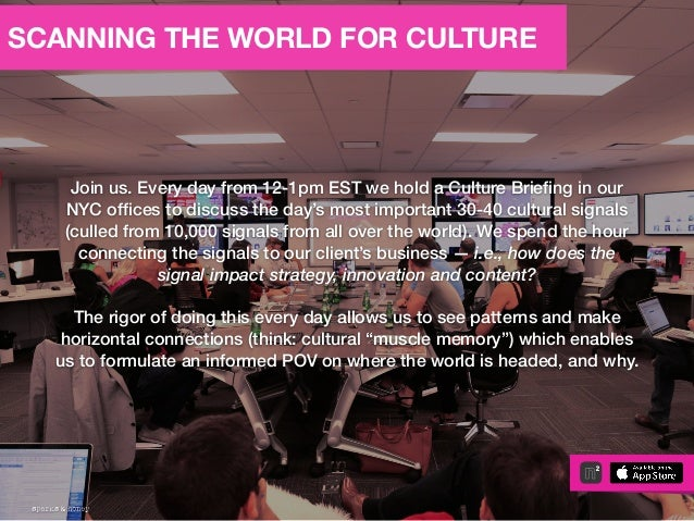 AGENCY OF RELEVANCE Join us. Every day from 12-1pm EST we hold a Culture Briefing in our NYC offices to discuss the day's mo...