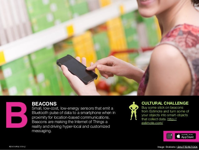 AGENCY OF RELEVANCE BEACONS Small, low-cost, low-energy sensors that emit a Bluetooth pulse of data to a smartphone when i...
