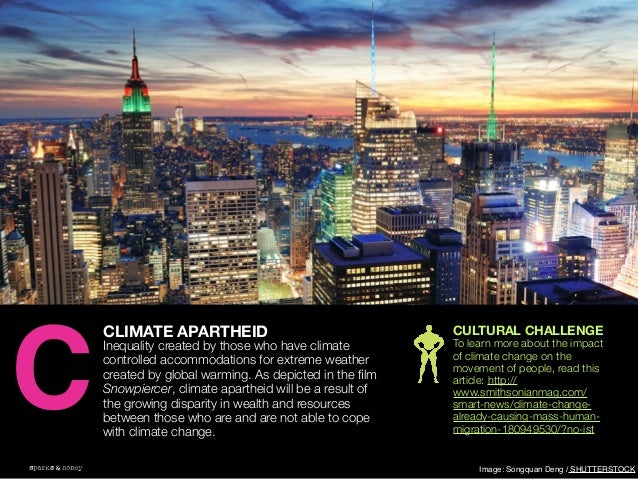 AGENCY OF RELEVANCE CLIMATE APARTHEID Inequality created by those who have climate controlled accommodations for extreme w...