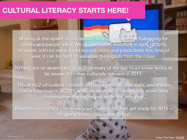 A-Z Culture Glossary of 2015: The Trends You Need to Know to be Relevant  Slide 2