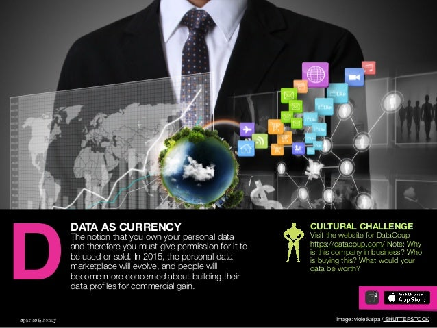 AGENCY OF RELEVANCE DATA AS CURRENCY The notion that you own your personal data and therefore you must give permission for...