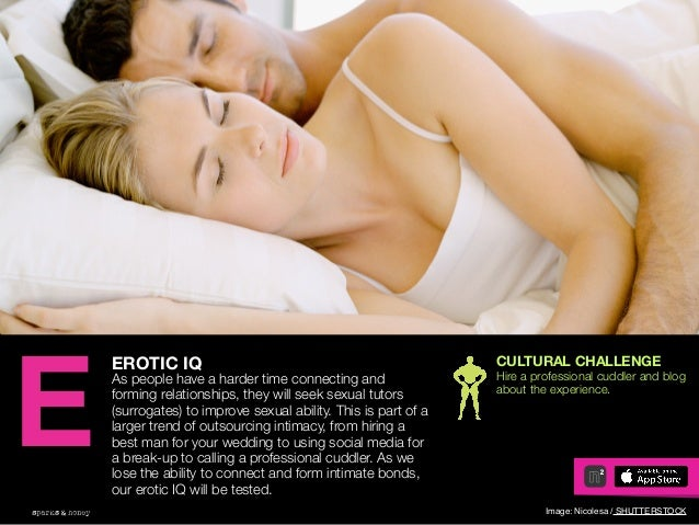 AGENCY OF RELEVANCE CULTURAL CHALLENGE Hire a professional cuddler and blog about the experience. EROTIC IQ As people have...