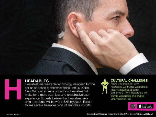 AGENCY OF RELEVANCE HEARABLES Hearables are wearable technology designed for the ear as opposed to the wrist (think: the 2...