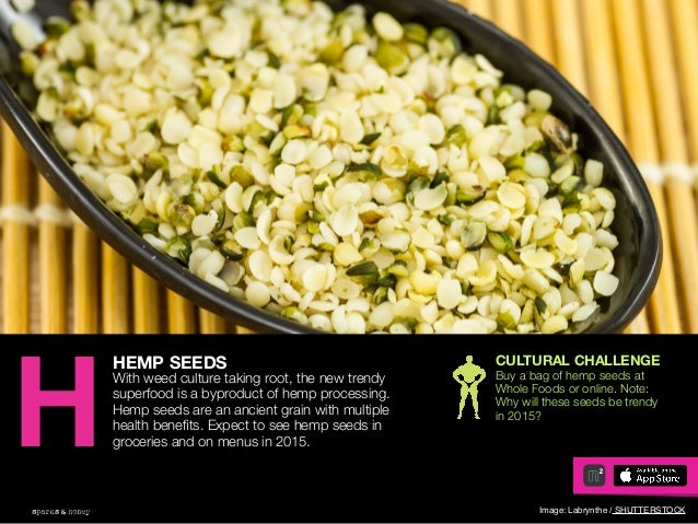 AGENCY OF RELEVANCE HEMP SEEDS With weed culture taking root, the new trendy superfood is a byproduct of hemp processing. ...