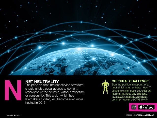 AGENCY OF RELEVANCE NET NEUTRALITY The principle that Internet service providers should enable equal access to content reg...
