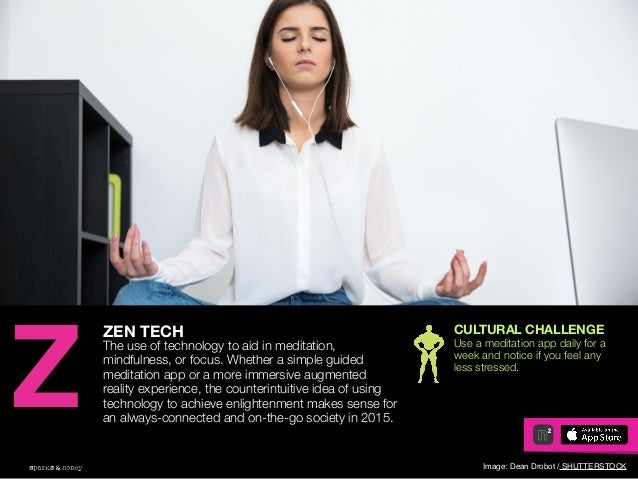 AGENCY OF RELEVANCE ZEN TECH The use of technology to aid in meditation, mindfulness, or focus. Whether a simple guided me...