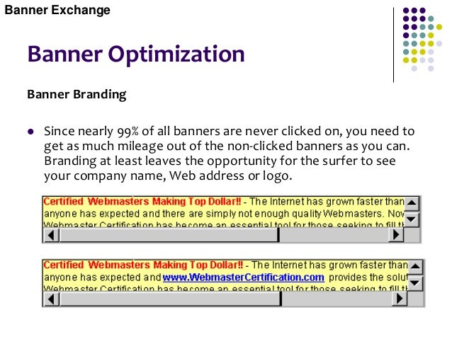 Banner Optimization The Submit Button Call to Action  A call to action is also known to raise response rates. Simple phra...