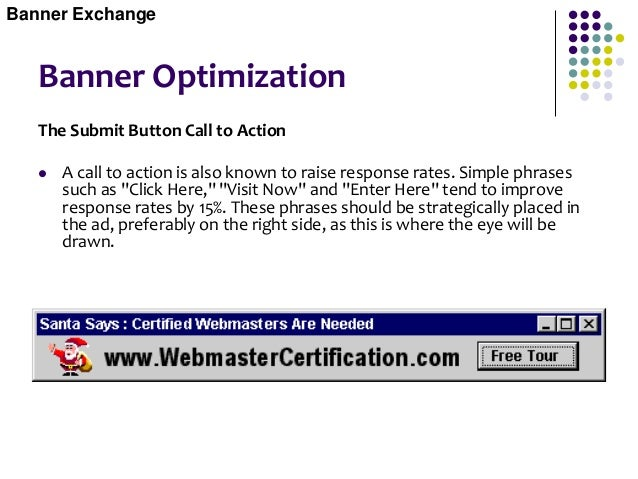 Banner Optimization Cloaked Banners  One fairly new technique is to build a banner with a clear background, no border, op...