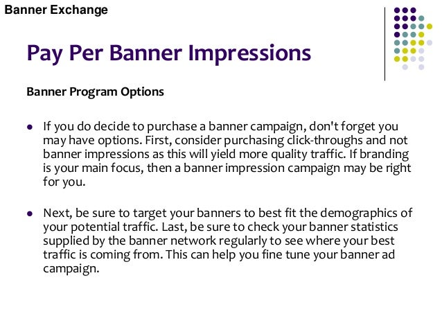 Free Banner Exchanges  Free banner exchanges agree to display your banners for free in exchange for you displaying other ...