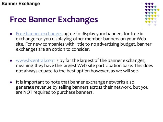 Grading Banner Exchanges Not All Banner Networks Are Equal  There are literally thousands of banner exchange networks, ma...