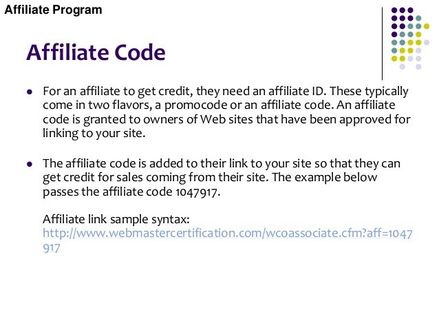 Affiliate Code  For an affiliate to get credit, they need an affiliate ID. These typically come in two flavors, a promoco...