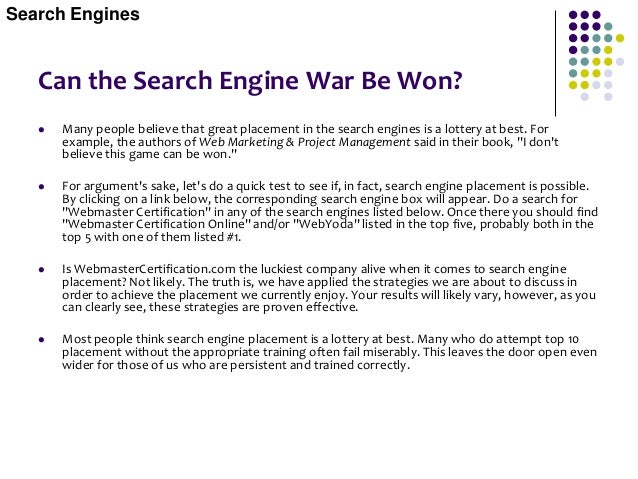 Search Engine Basics  Good placement in search engines results from a combination of preparation and opportunity (aka LUC...