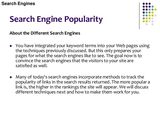 Link Popularity (off page)  The first method search engines use to grade a Web site is how many Web sites point to them. ...