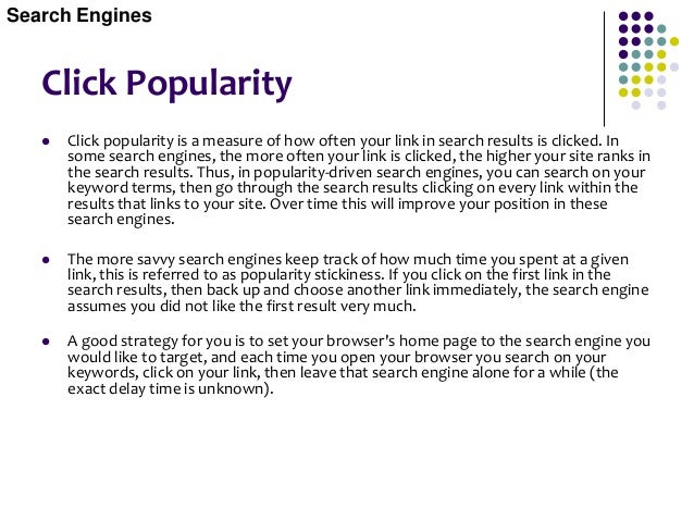 Click Popularity  Focus on multiple search terms One of the biggest oversights in the search engine placement wars is foc...