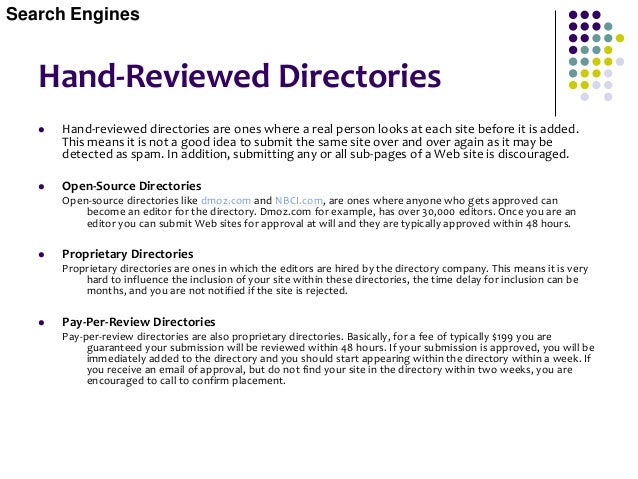 Pay-Per-Click Directories  Pay-per-click search engines are search engines where the listings are ordered by the highest ...