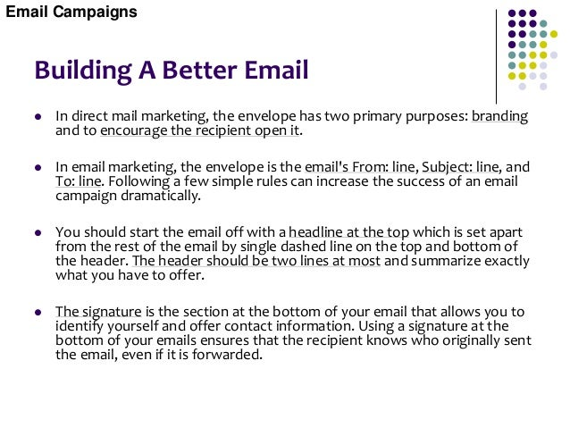 Test Your Email  Before sending any email campaign to the rest of the world, be sure to send a copy to yourself to make s...