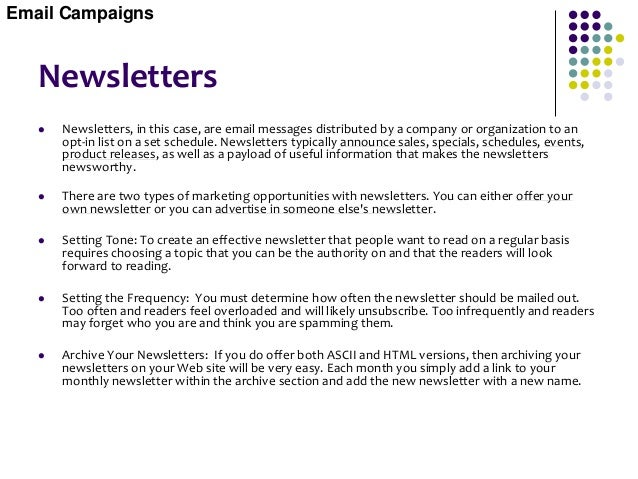 Newsletters (Getting Subscribers )  First, a link to receive the newsletter should be available on your main page and may...