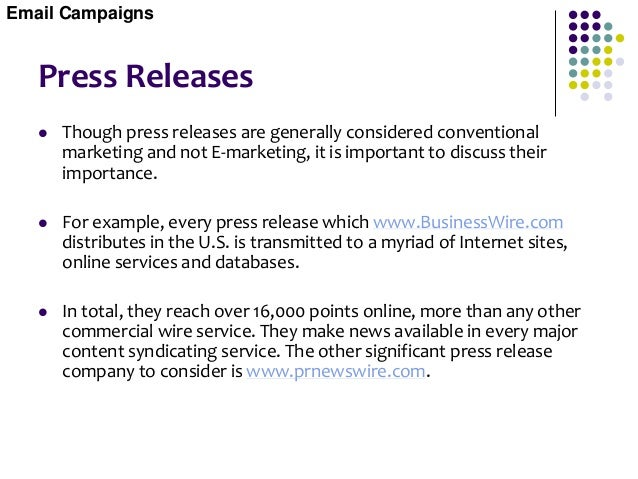 Press Releases Setting the Tone  The goal of a press release is to be informative of current and future events within you...