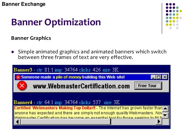 Banner Optimization  Next, banners that look like error messages, selection boxes, submit buttons, or a scrollable window...