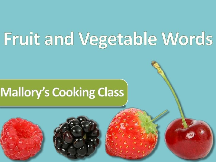 Fruit and Vegetable Words<br />Mallory's Cooking Class<br />